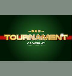 Tournament word text logo banner postcard design vector