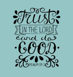 Hand lettering trust in the lord and do good vector