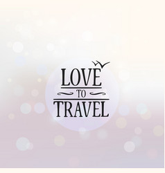 Love to travel poster background vector
