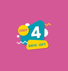 Only 4 days left countdown discounts and sale vector