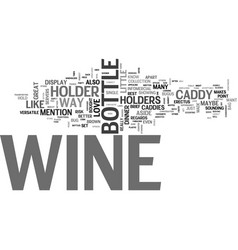 why i love wine holders and wine caddies text vector image