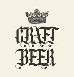 Vintage lettering craft beer with crown vector