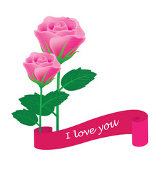 pink rose with banner i love you vector image vector image