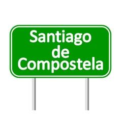 Santiago de Compostela road sign vector