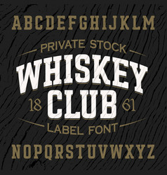 Whiskey club vintage style label font with sample vector