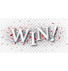 win text over colorful confetti vector image
