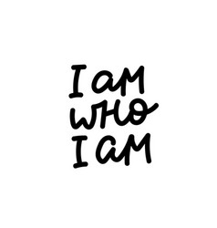 I am who calligraphy shirt quote lettering vector