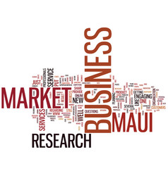 maui market research text background word cloud vector image
