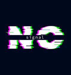 no signal banner glitch effect text message vector image