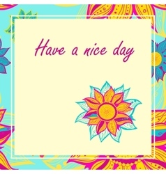postcard with flowers Have a nice day vector image