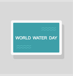 world water day greeting card minimalist style vector image