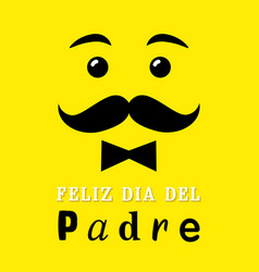 Feliz dia del padre smile emozzi yellow vector