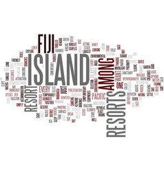 Fiji island resorts text background word cloud vector