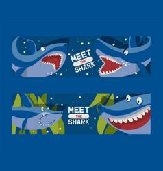 meet big sharks set banners vector image