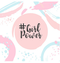 girl power text cute card with motivational slogan vector image