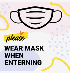 please wear mask when entering yellow warning vector image