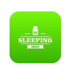 Sleeping pill icon green vector