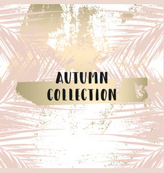Autumn collection gold blush background trendy vector