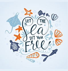 let the sea set you free lettering card vector image