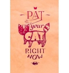 Typographic pat your cat right now vector