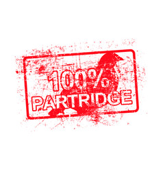 100 per cent partridge - red rubber grungy stamp vector image vector image