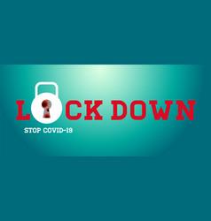 Lock down stop covid-19 logo design typography vector