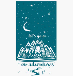 mountains and lets go on an adventure vector image