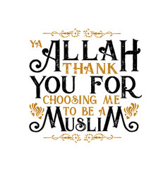 Muslim quote and saying ya allah thank you vector