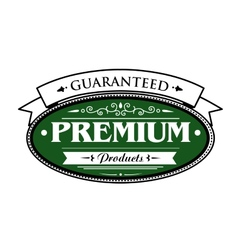 Premium guaranteed products label vector image vector image