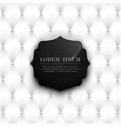 abstract white leather texture with black label vector image