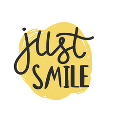 just smile template with custom hand lettering vector image
