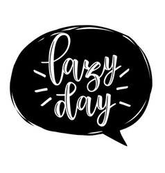 lazy day lettering vector image
