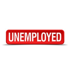 Unemployed red 3d square button isolated on white vector image