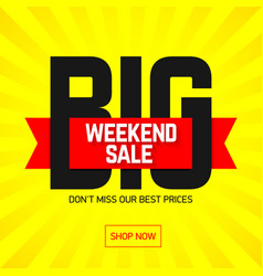 big weekend super sale bright banner poster vector image