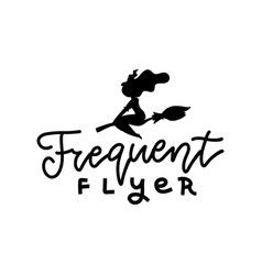 frequent flyer - funny halloween lettering text vector image