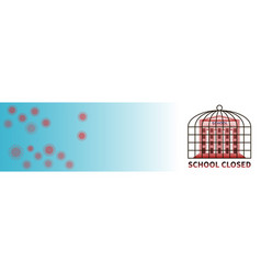 school closed to slow down covid-19 infection vector image