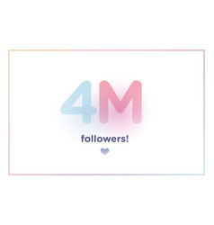 4m or 4000000 followers thank you colorful vector