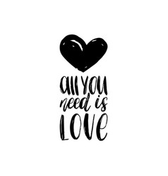 All you need is love hand lettering phrase vector