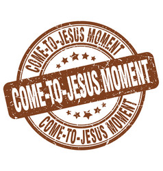 Come-to-jesus moment brown grunge stamp vector