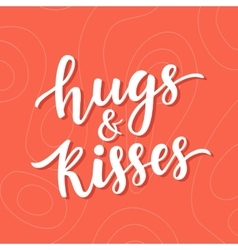 Hugs and Kisses hand drawn brush lettering vector image