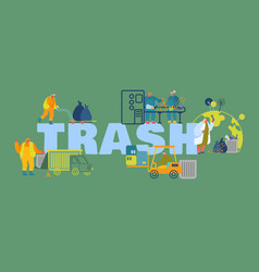 trash recycling concept people work on waste vector image