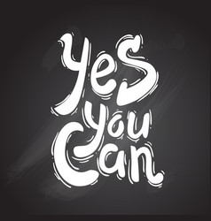 yes you can hand drawn lettering vector image