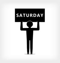 A man with a poster with the inscription saturday vector