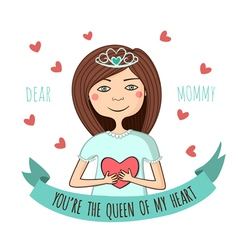 Greeting card to dear mom queen heart vector