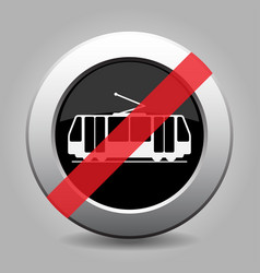 Metallic button white tram streetcar banned icon vector