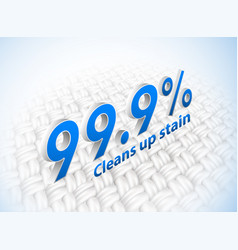 cleans up stain to 99 percent vector image