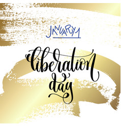 january 1 - liberation day - hand lettering on vector image