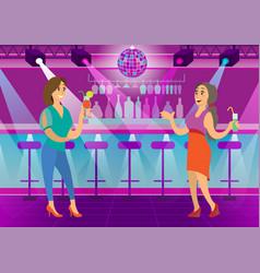 women drinking cocktails in nightclub dance floor vector image