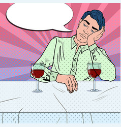 alone sad man drinking wine in restaurant pop art vector image vector image