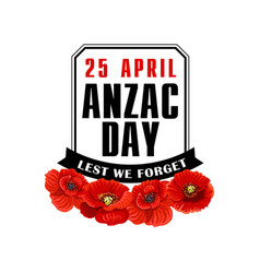 Anzac day poppy flower label with black ribbon vector
